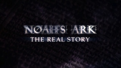 Noah's Ark: The Real Story