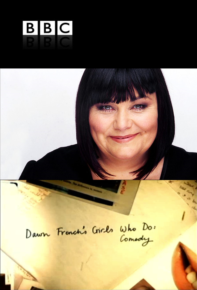 Dawn French's Girls Who Do Comedy