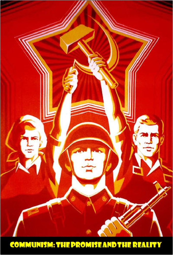 Communism - The Promise and the Reality
