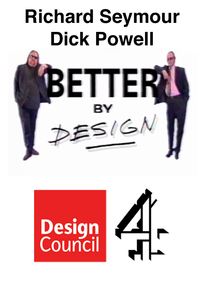 Better by Design with Richard Seymour and Dick Powell