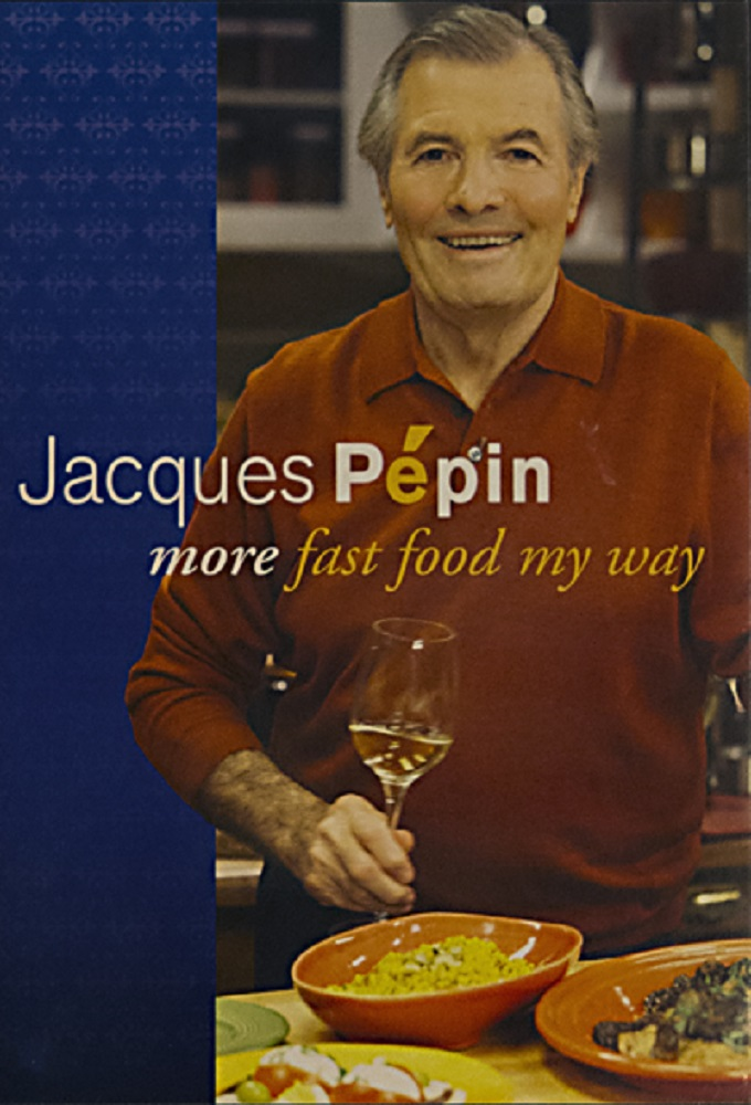 Jacques Pepin - More Fast Food My Way