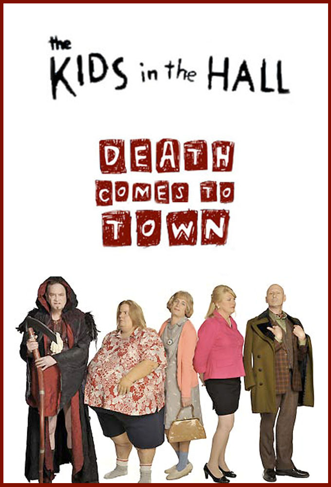 The Kids in the Hall Death Comes to Town