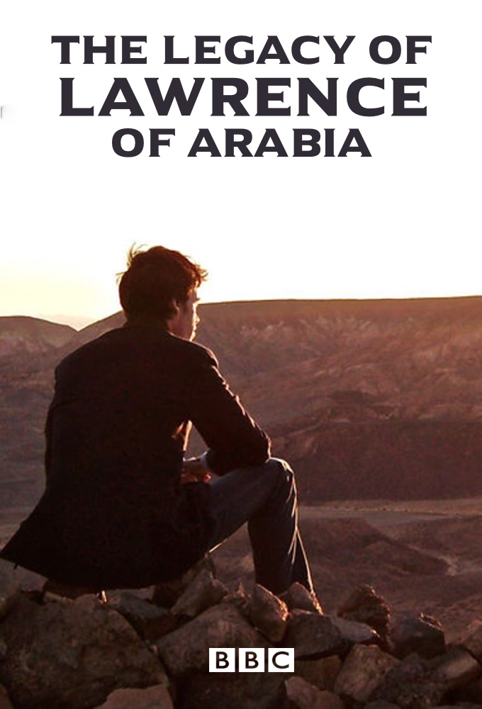 The Legacy of Lawrence of Arabia