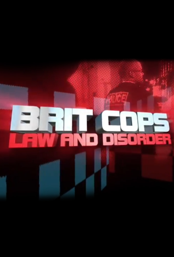 Brit Cops: Law And Disorder