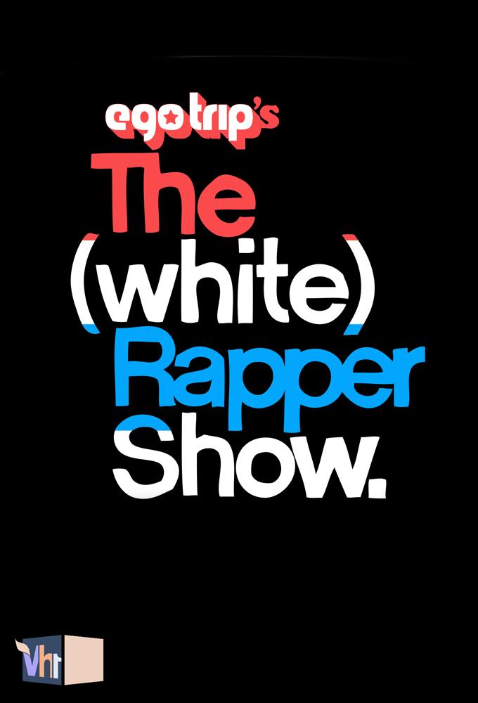 Ego Trip's The (White) Rapper Show