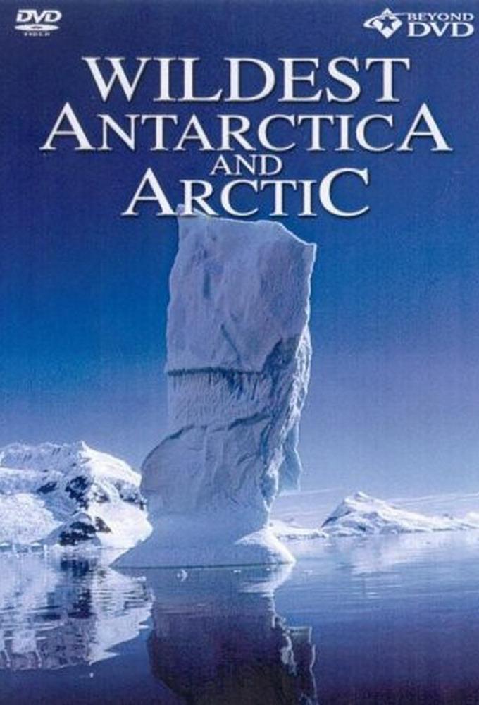 Wildest Antarctica And Arctic