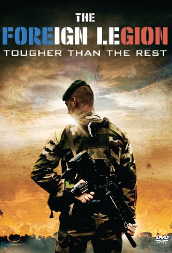 Foreign Legion - Tougher Than the Rest