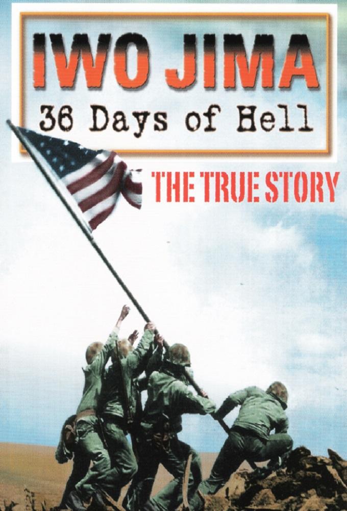 Iwo Jima - 36 Days Of Hell