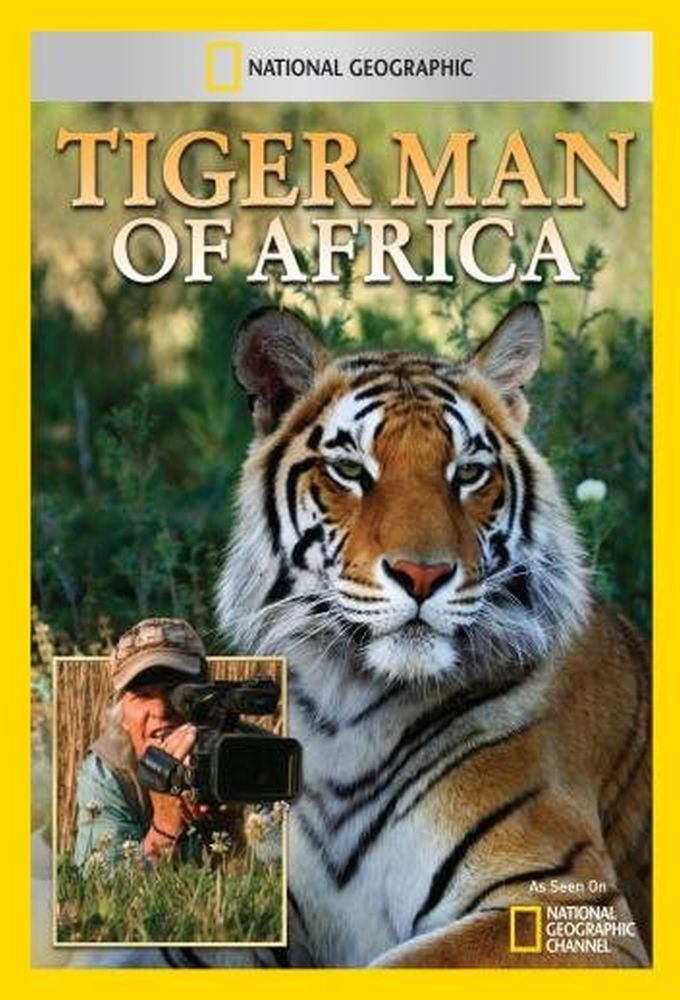 National Geographic Wild: Tiger Man of Africa