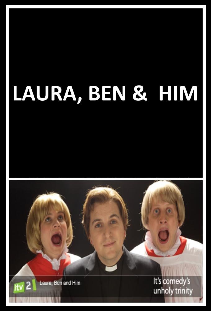 Laura, Ben, & Him