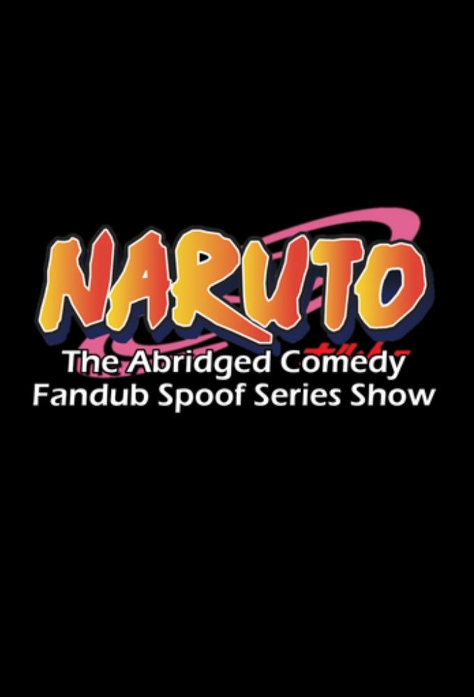 Naruto: The Abridged Comedy Fandub Spoof Series Show
