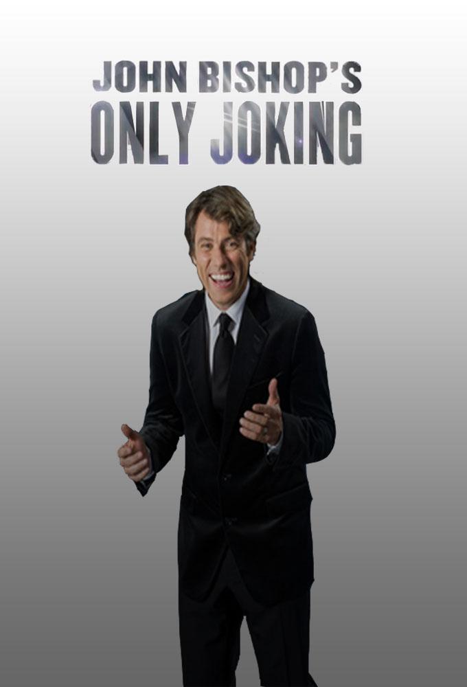 John Bishop's Only Joking