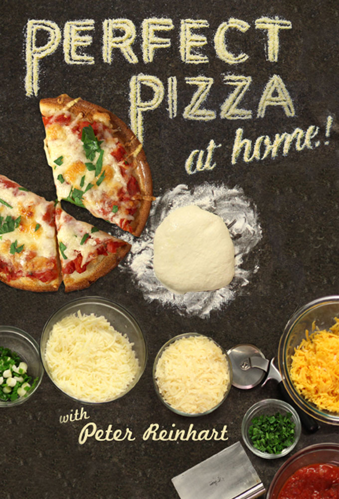 Perfect Pizza at Home - Peter Reinhart
