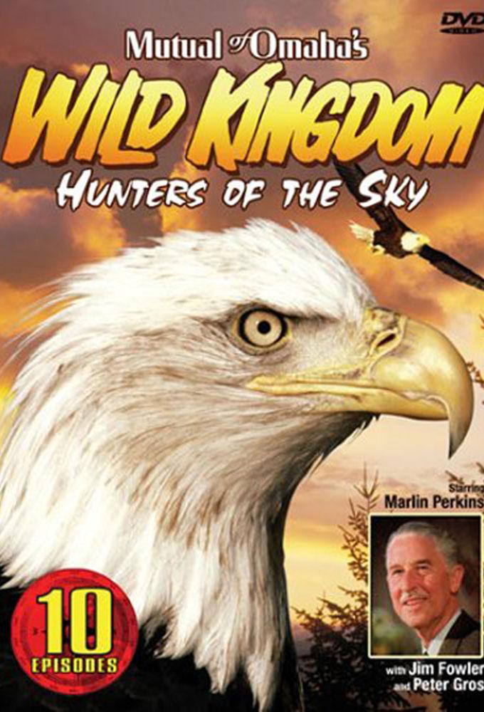 Mutual of Omaha's Wild Kingdom: Hunters of the Sky