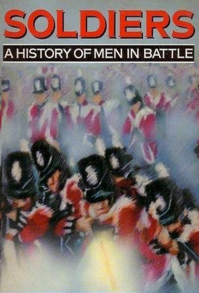 Soldiers, A History of men in Battle