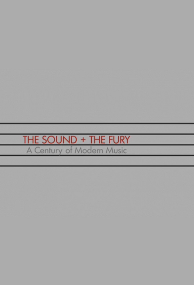 The Sound and the Fury: A Century of Music