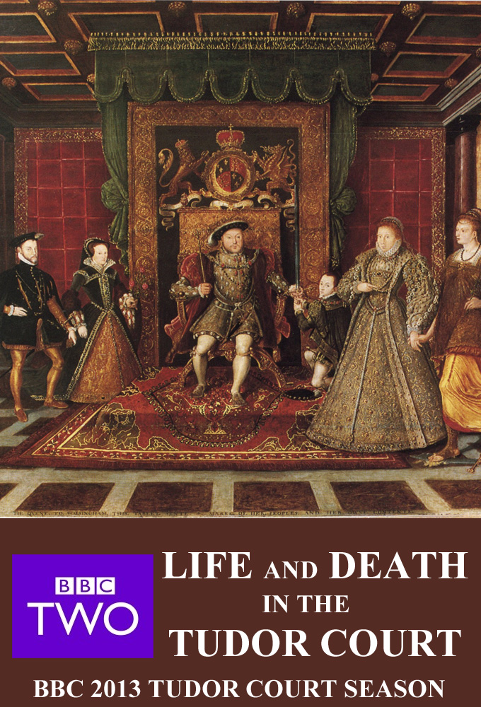 Life and Death in the Tudor Court
