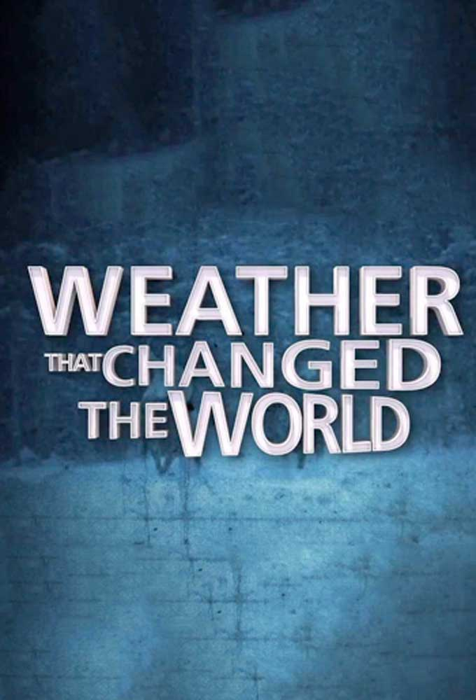 Weather That Changed the World