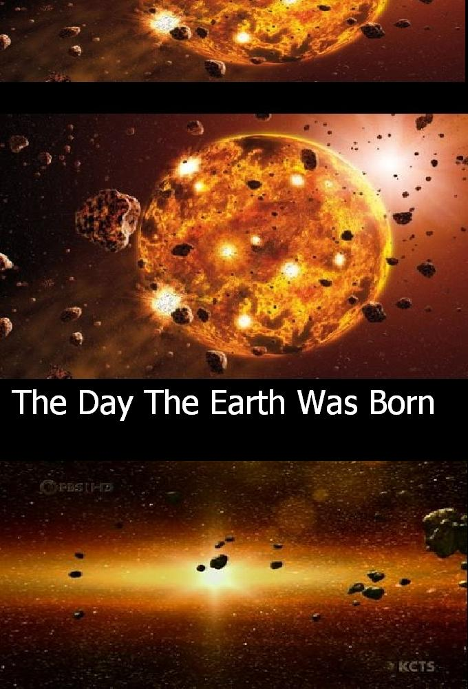 The Day the Earth was Born