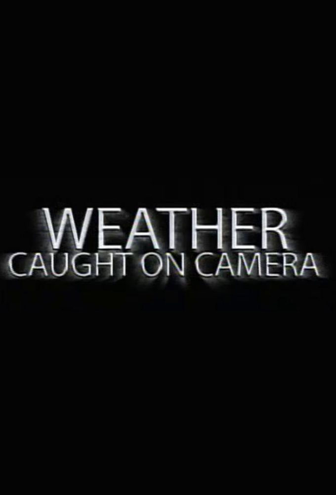 Weather Caught on Camera