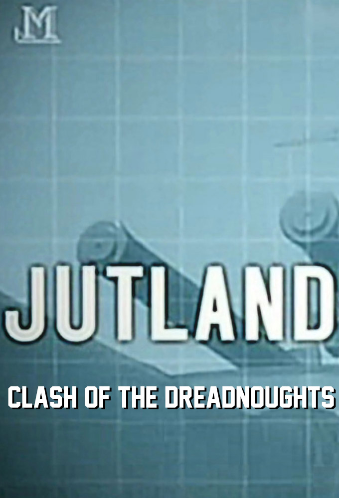 Jutland - Clash of the Dreadnoughts