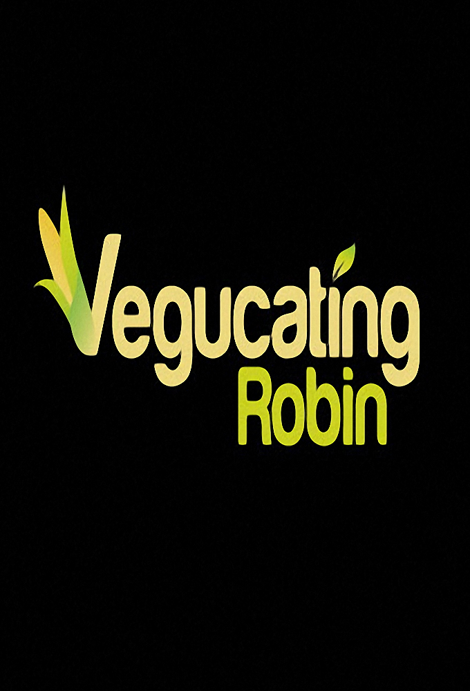 Vegucating Robin