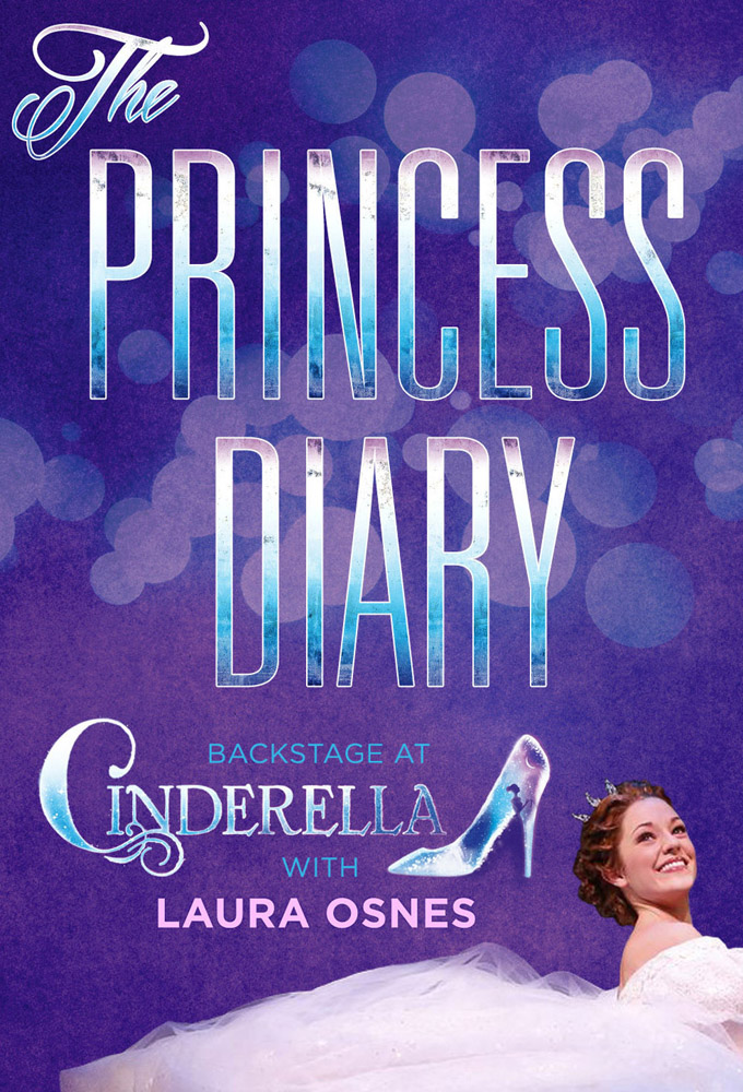 The Princess Diary: Backstage at 'Cinderella' with Laura Osnes
