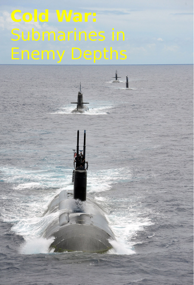 Cold War: Submarines in Enemy Depth