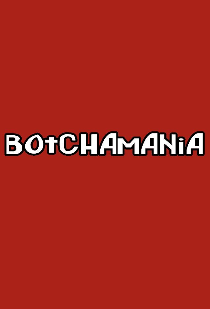 Botchamania
