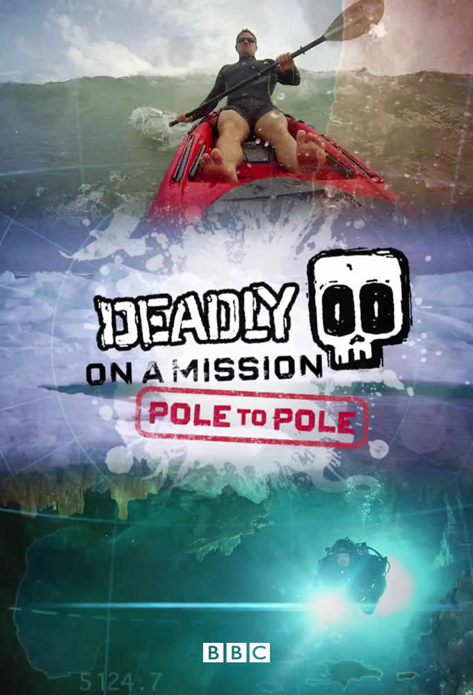 Deadly on a Mission: Pole to Pole