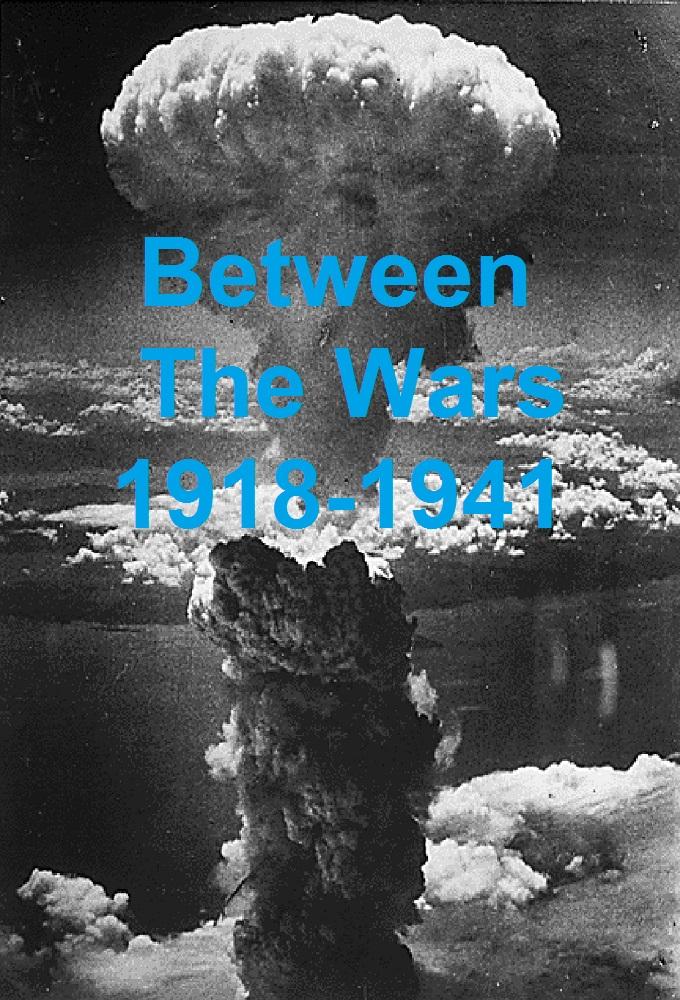 Between The Wars 1918-1941