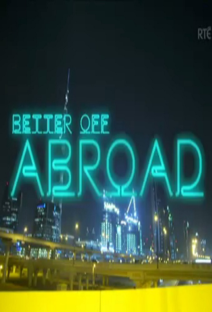 Better Off Abroad