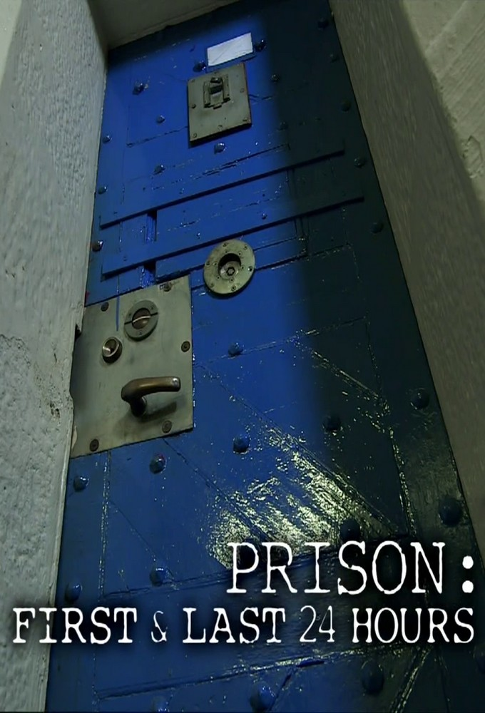 Prison: First and Last 24 Hours
