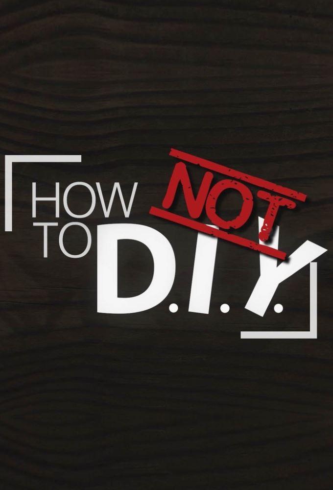 How Not To DIY