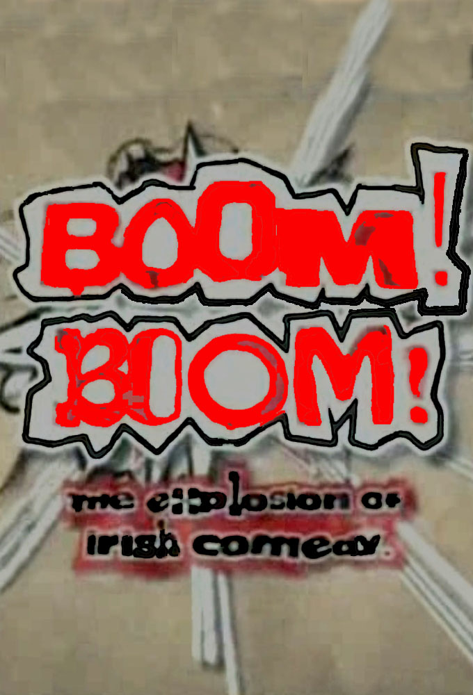 Boom! Boom! - The Explosion of Irish Comedy
