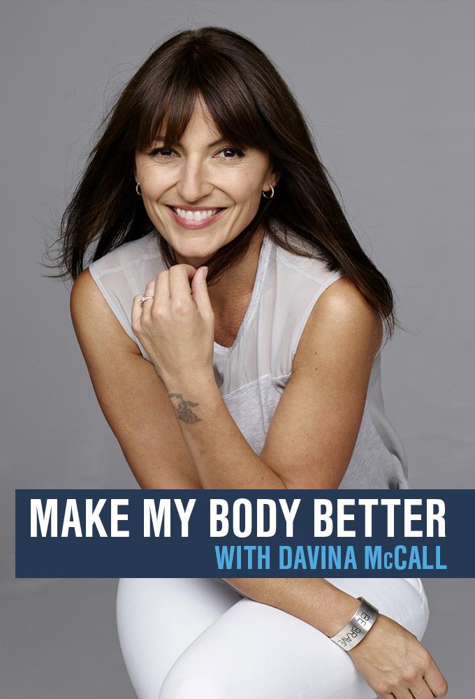 Make My Body Better with Davina McCall