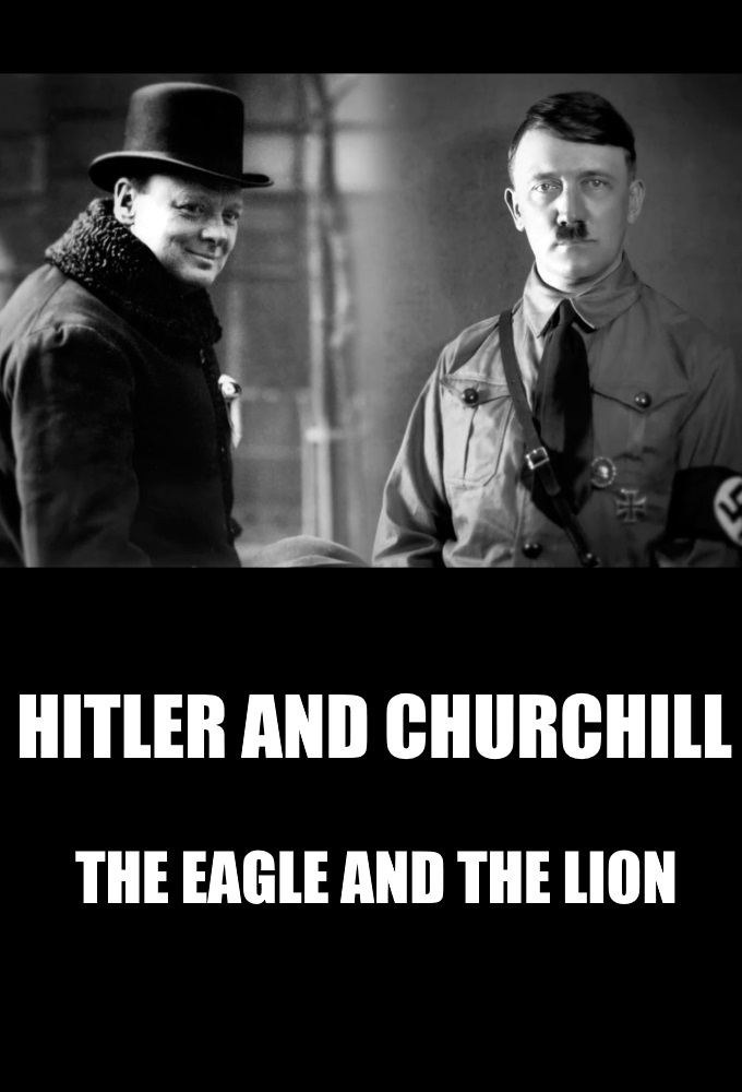 Hitler and Churchill : The Eagle and the Lion