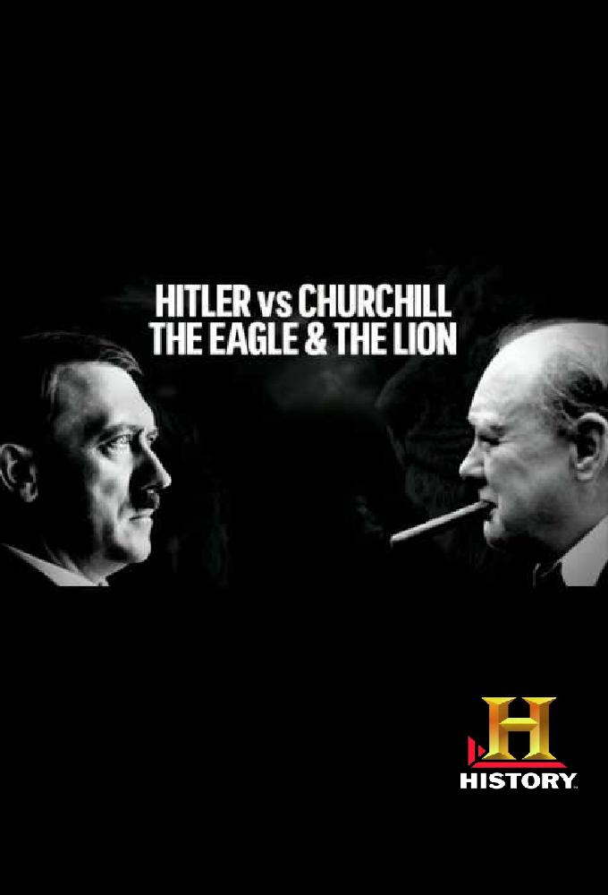 Hitler vs Churchill : The Eagle and the Lion on FREECABLE TV