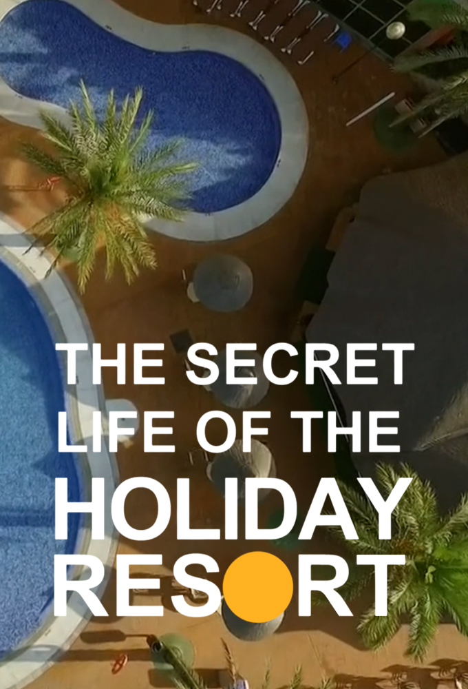 The Secret Life Of The Holiday Resort