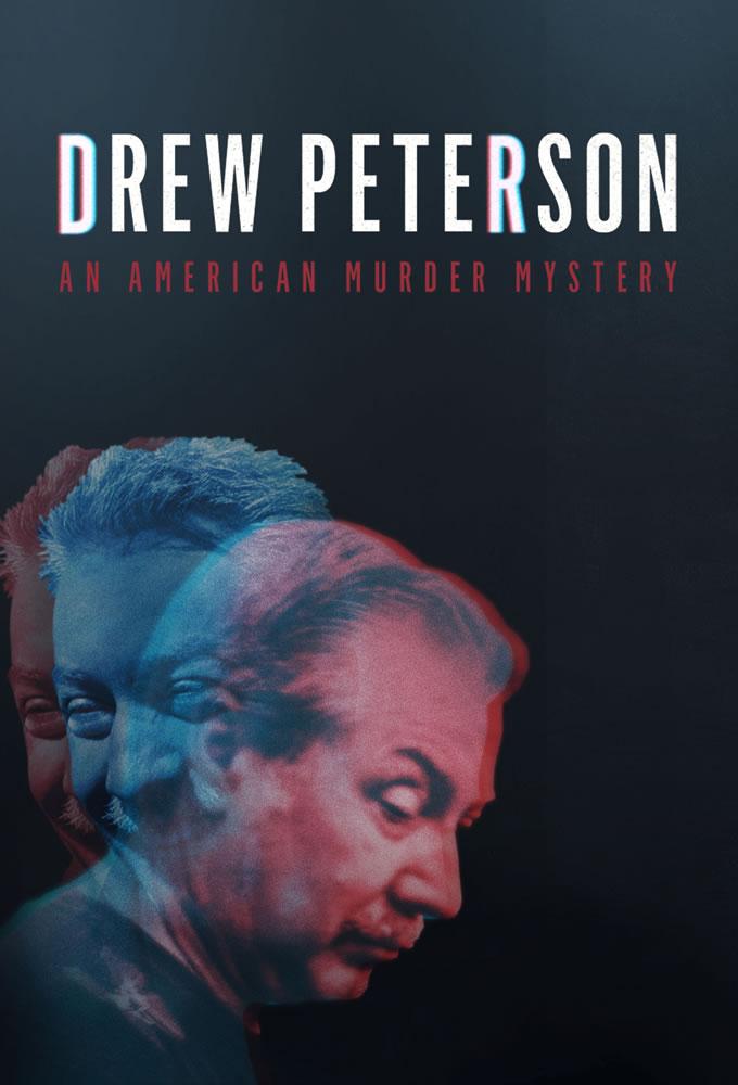 Drew Peterson: An American Murder Mystery
