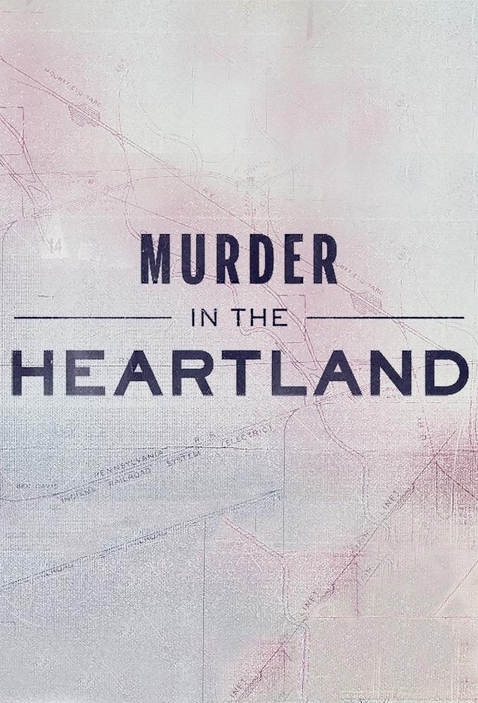 Murder in the Heartland (2017)