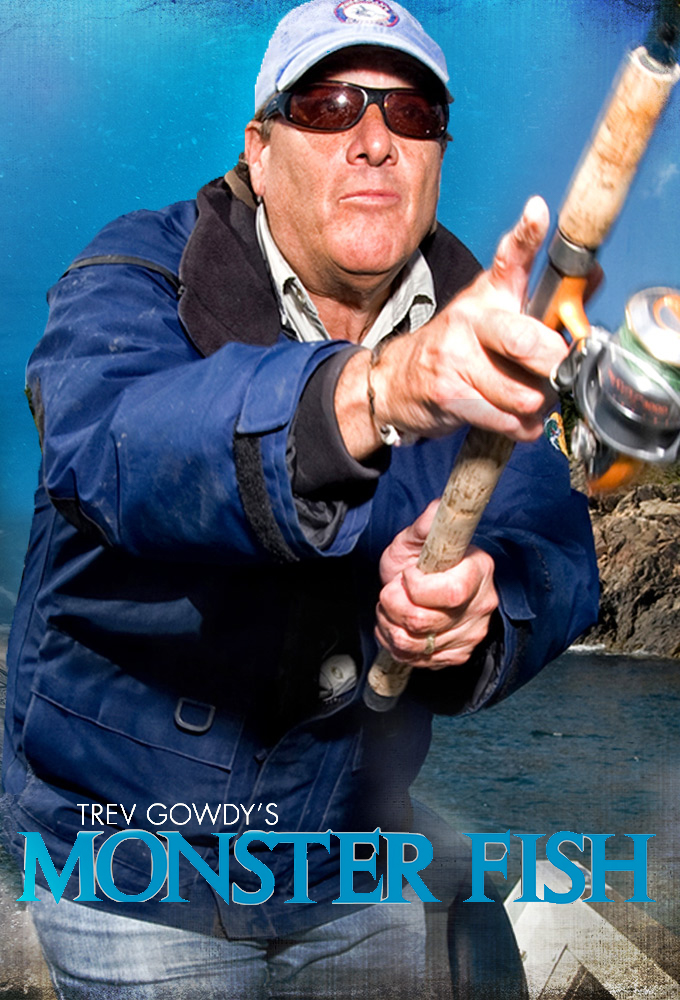 Trev Gowdy's Monster Fish