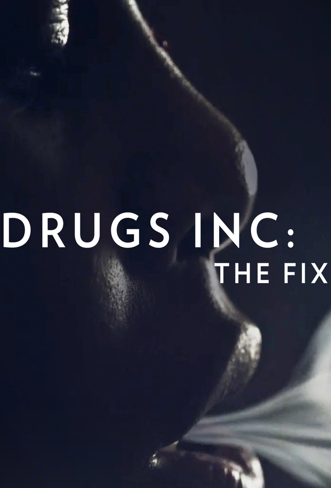 Drugs, Inc.: The Fix