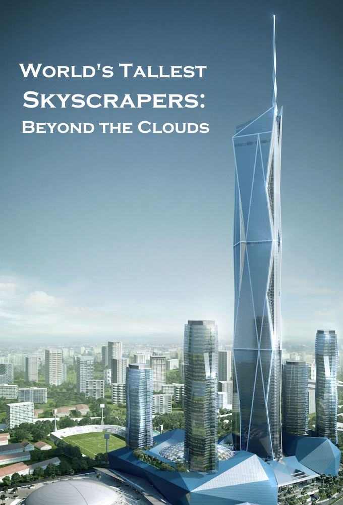 World's Tallest Skyscrapers: Beyond the Clouds