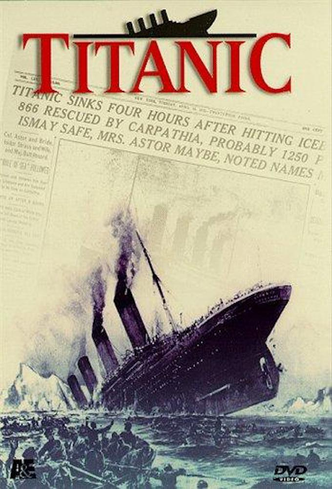 Titanic: The Complete Story (Titanic: Death of a Dream)