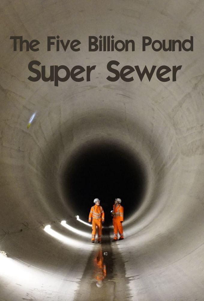 The Five Billion Pound Super Sewer