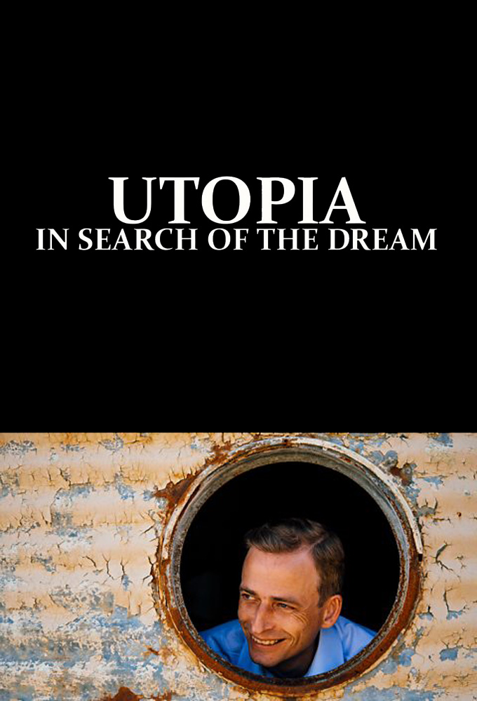Utopia: In Search of the Dream