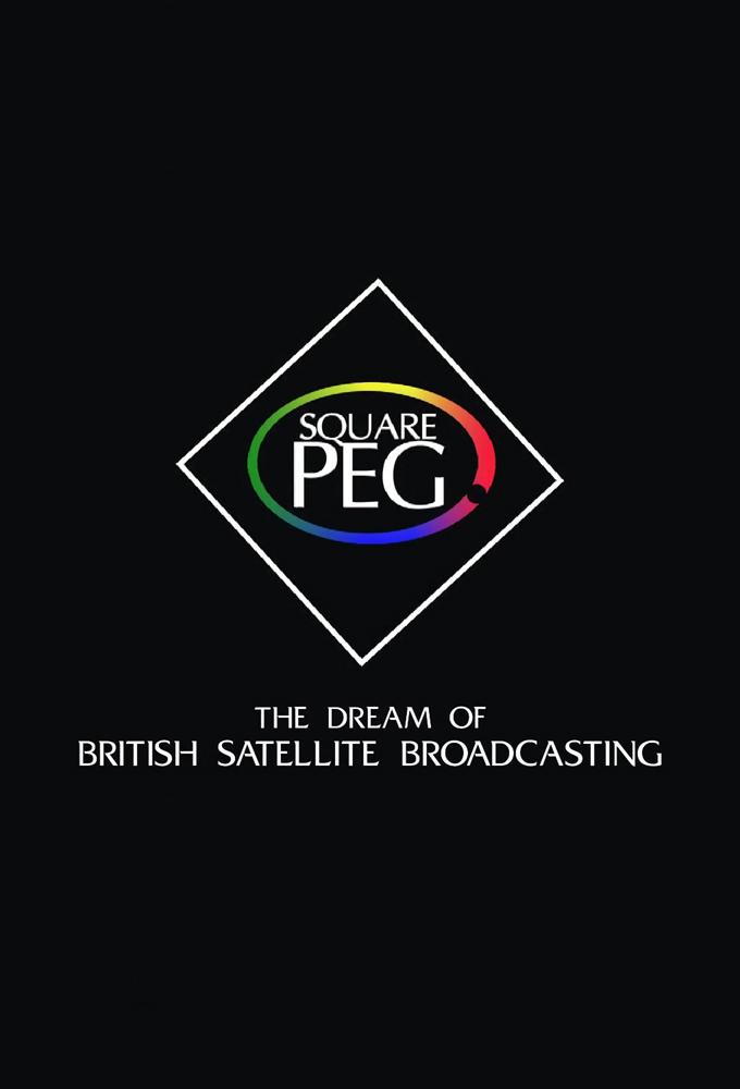 Square Peg: The Dream of British Satellite Broadcasting