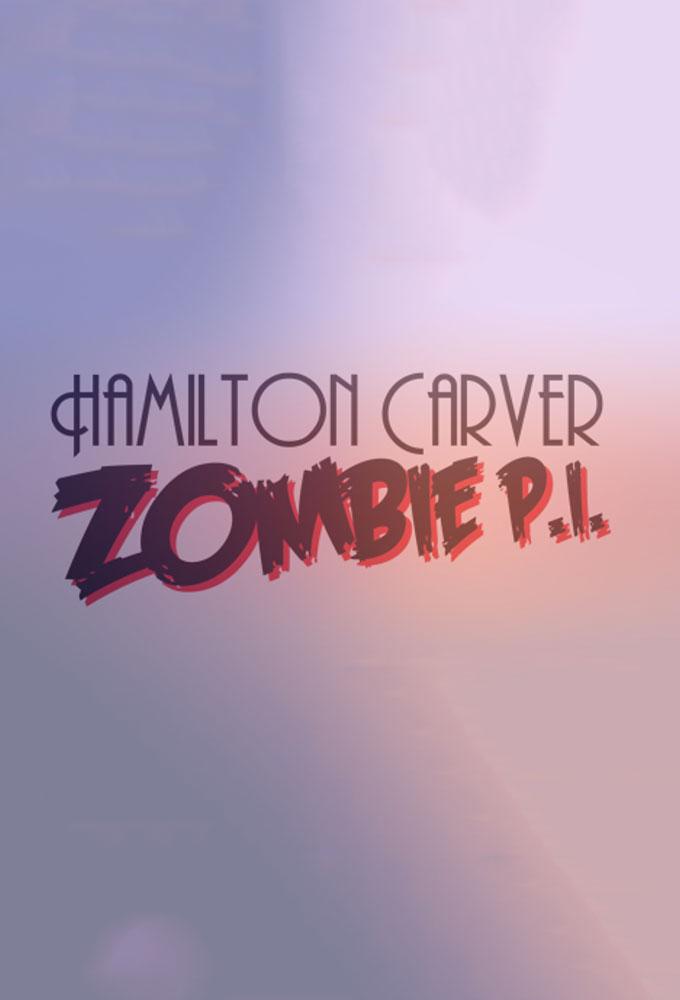 Hamilton Carver: Zombie P.I.