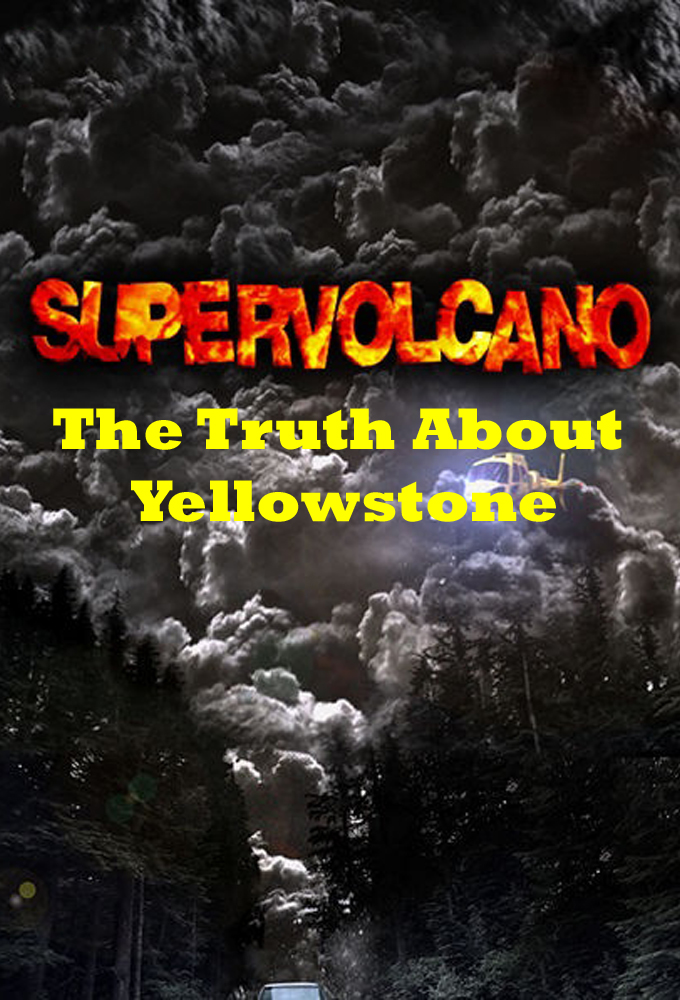 Supervolcano: The Truth About Yellowstone